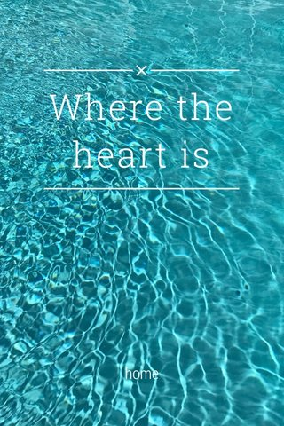 Where the heart is home