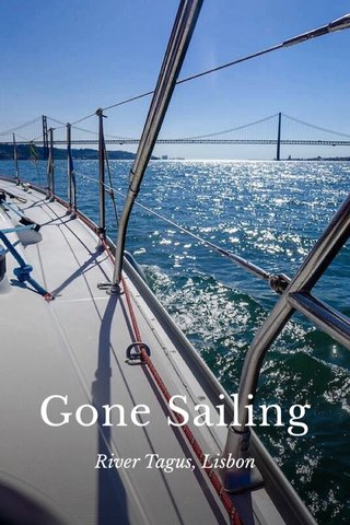 Gone Sailing River Tagus, Lisbon