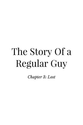 The Story Of a Regular Guy