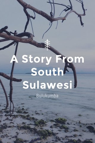 A Story From South Sulawesi Bulukumba