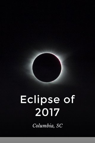 Eclipse of 2017 Columbia, SC