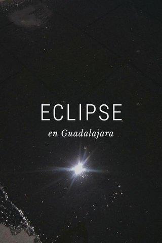 ECLIPSE en Guadalajara