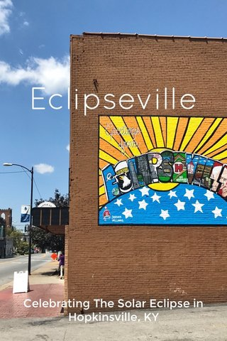 Eclipseville Celebrating The Solar Eclipse in Hopkinsville, KY