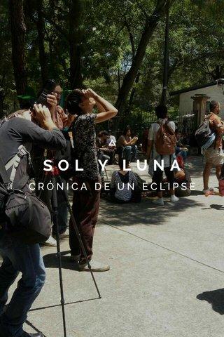 SOL Y LUNA CRÓNICA DE UN ECLIPSE