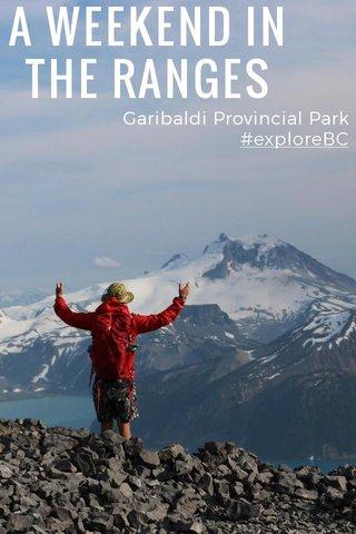 A WEEKEND IN THE RANGES Garibaldi Provincial Park #exploreBC