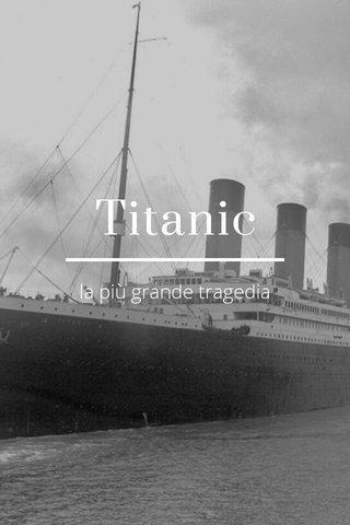Titanic la più grande tragedia