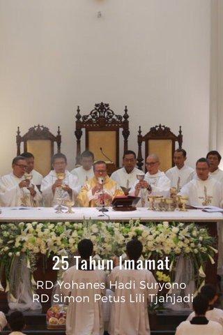 25 Tahun Imamat RD Yohanes Hadi Suryono RD Simon Petus Lili Tjahjadi