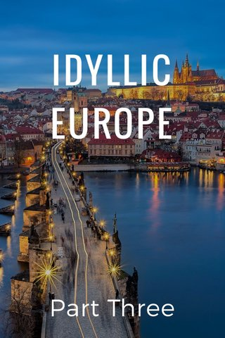 IDYLLIC EUROPE Part Three