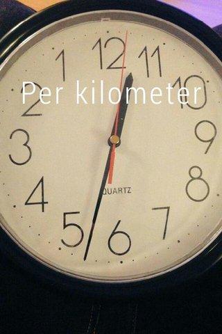 Per kilometer