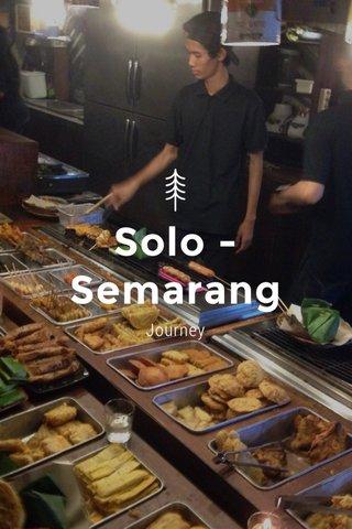 Solo - Semarang Journey
