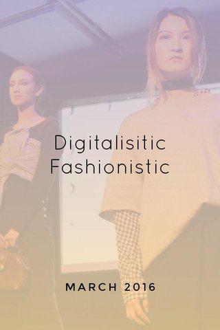 Digitalisitic Fashionistic MARCH 2016