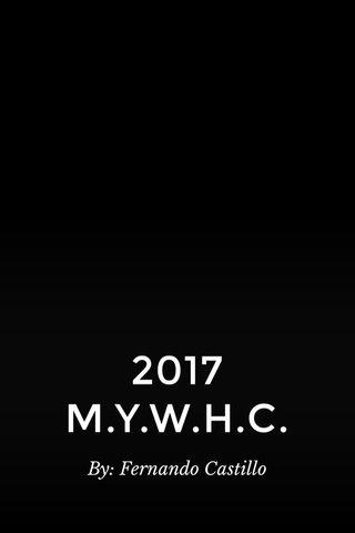 2017 M.Y.W.H.C. By: Fernando Castillo