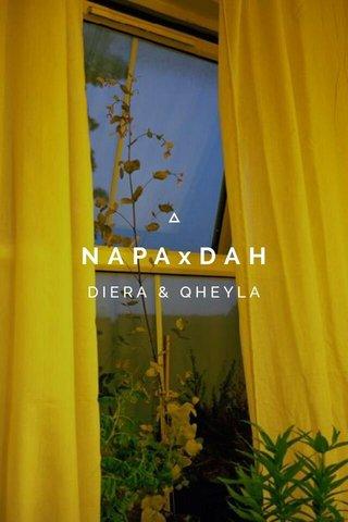 NAPAxDAH DIERA & QHEYLA