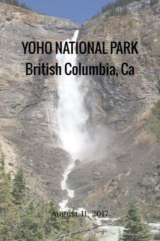 YOHO NATIONAL PARK British Columbia, Ca August 11, 2017