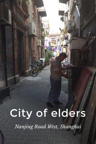 City of elders Nanjing Road West, Shanghai