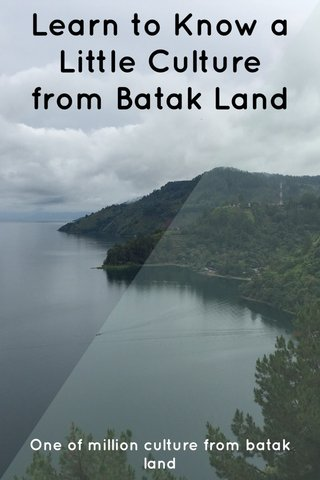 Learn to Know a Little Culture from Batak Land One of million culture from batak land