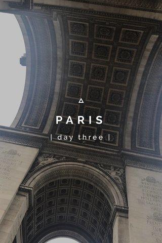 PARIS | day three |