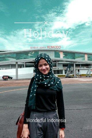 Holiday Wonderful Indonesia