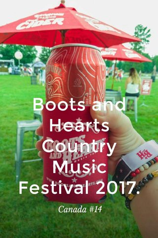 Boots and Hearts Country Music Festival 2017. Canada #14