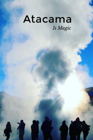 Atacama Is Magic