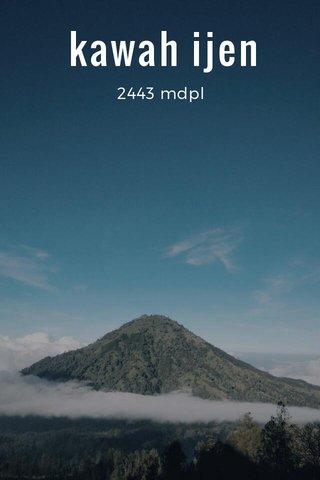 kawah ijen 2443 mdpl