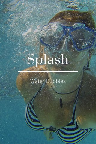 Splash Water Bubbles