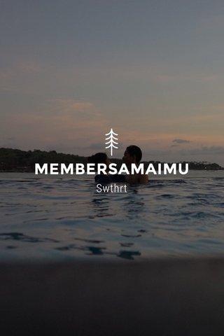MEMBERSAMAIMU Swthrt