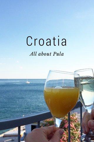 Croatia All about Pula