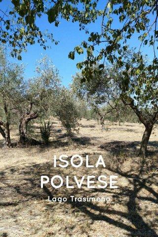 ISOLA POLVESE Lago Trasimeno