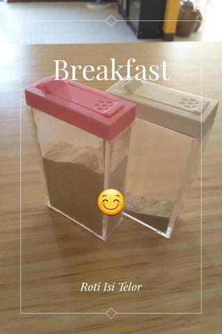 Breakfast 😊 Roti Isi Telor