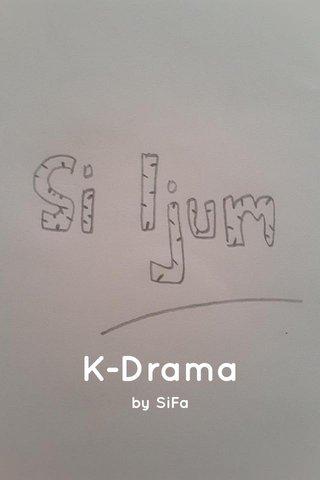 K-Drama by SiFa