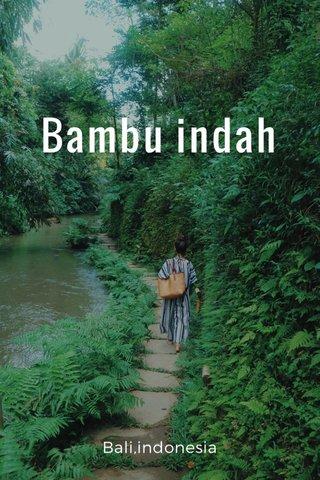 Bambu indah Bali,indonesia