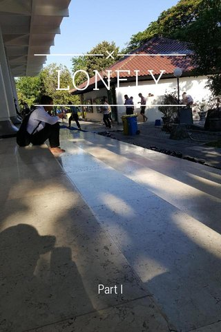 LONELY Part I