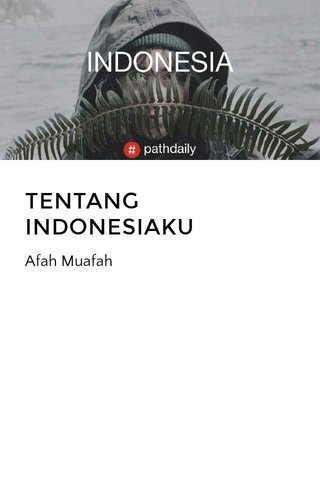 TENTANG INDONESIAKU