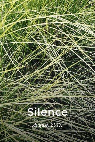 Silence August, 2017.