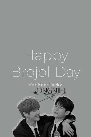 Happy Brojol Day For Ken-Tucky