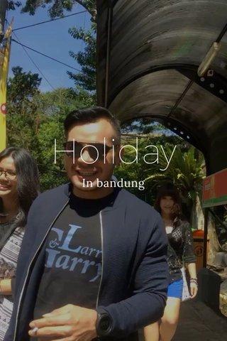 Holiday In bandung