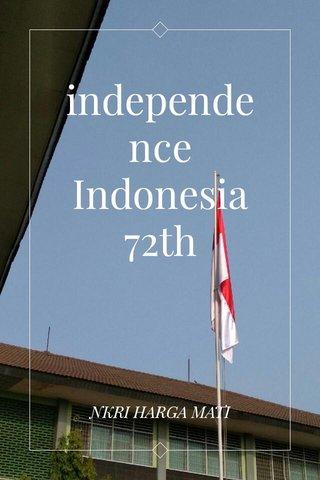 independence Indonesia 72th NKRI HARGA MATI