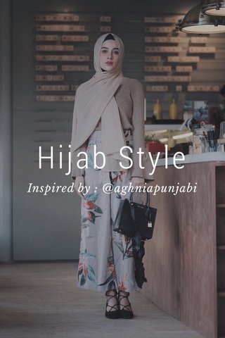 Hijab Style Inspired by : @aghniapunjabi