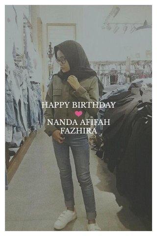 HAPPY BIRTHDAY ❤ NANDA AFIFAH FAZHIRA