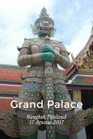 Grand Palace Bangkok,Thailand 17 Agustus 2017