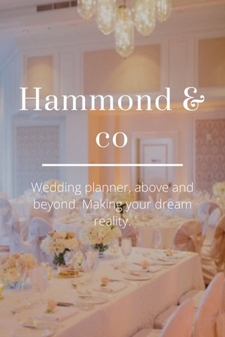 Hammond & co Wedding planner, above and beyond. Making your dream reality.