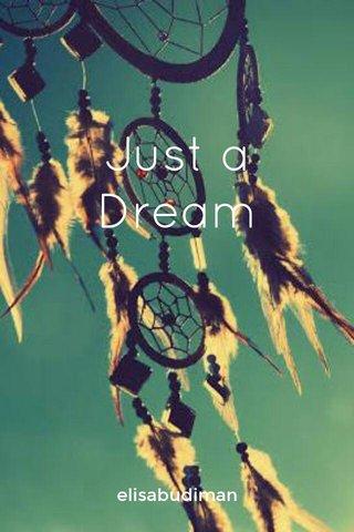 Just a Dream elisabudiman
