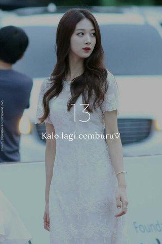 13 Kalo lagi cemburu♡