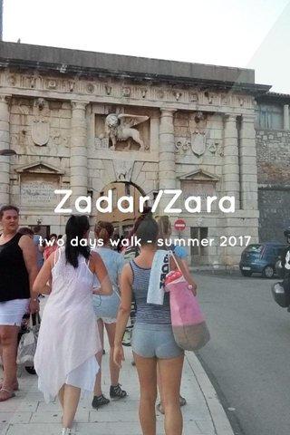 Zadar/Zara two days walk - summer 2017