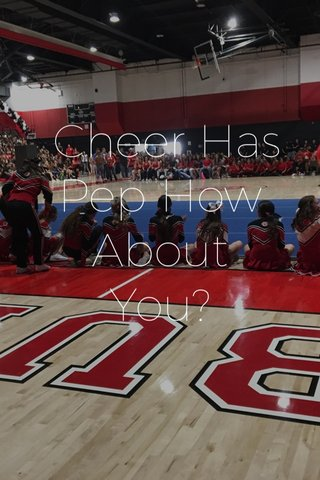Cheer Has Pep How About You?