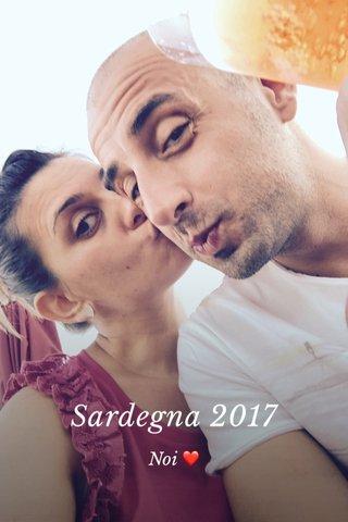 Sardegna 2017 Noi ❤️