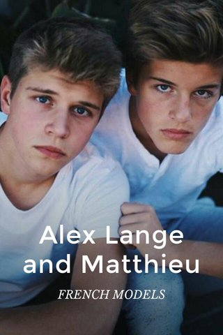 Alex Lange and Matthieu FRENCH MODELS