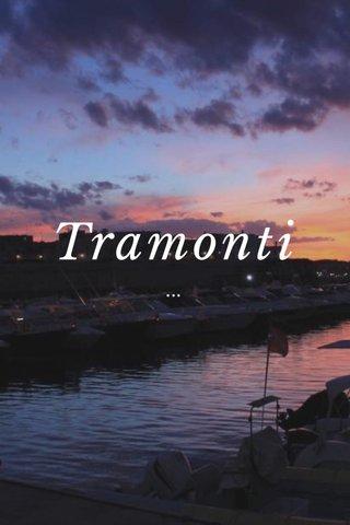 Tramonti ...