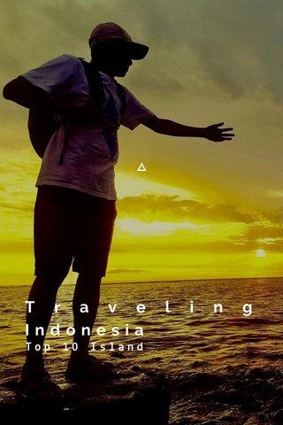 Traveling Indonesia Top 10 Island